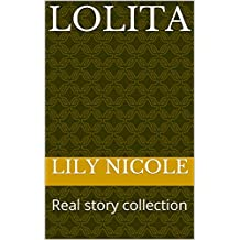 Lolita: Real story collection (English Edition)