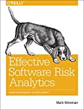 Effective Software Risk Analytics : From Requirements to Deployment, Wireman, Mark, 1491922117
