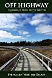 img - for Off Highway: Journeys of Nova Scotia Writers book / textbook / text book