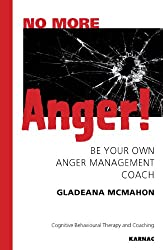No More Anger!: Be Your Own Anger Management Coach