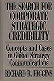 The Search for Corporate Strategic Credibility, Richard B. Higgins, 0899309887