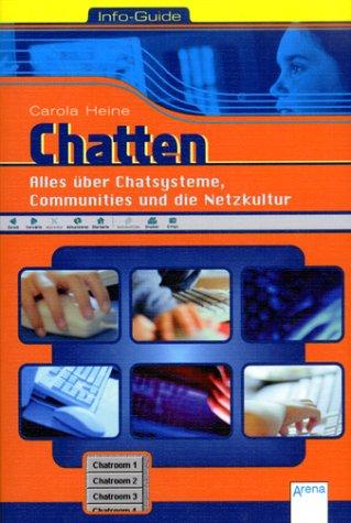 Chatten: Alles über Chatsysteme, Communities und die Netzkultur