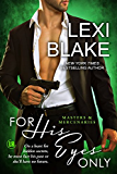 For His Eyes Only (Masters and Mercenaries Book 13) (English Edition)