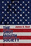 The Shut Mouth Society, James D. Best, 1604940123