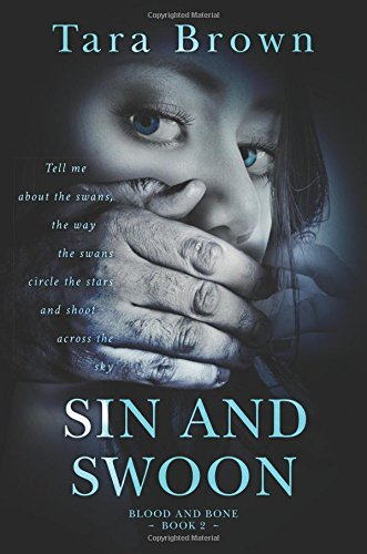 Sin and Swoon (Blood and Bone Series)