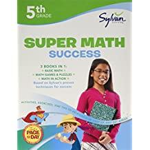 5th Grade Super Math Success: Activities, Exercises, and Tips to Help Catch Up, Keep Up, and Get Ahead