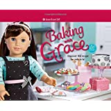 Baking with Grace: Discover the Recipe for Ooh La La! (American Girl)