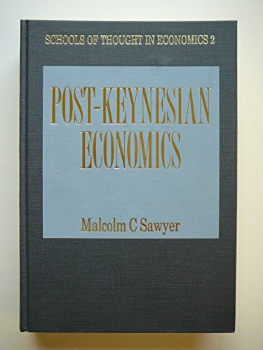 Post-Keynesian Economics: 2 (Schools of Thought in Economics series) Malcolm Sawyer