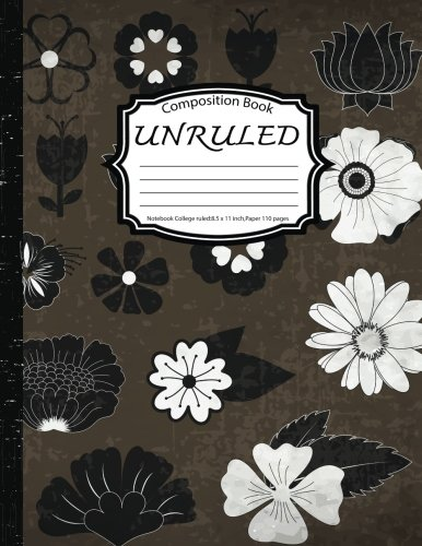 Composition Book Unruled: Notebook College ruled: Flower Metro: (Blank Composition Book 8.5 x 11 inch,Paper 150 pages)