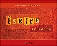 Écrire Labeur et Plaisir par Francine Prévost