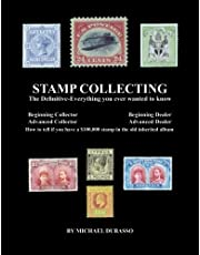 Stamp Collecting: The Definitive-Everything you ever wanted to know: Do I have a one million dollar stamp in my collection?