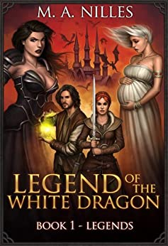 Legend of the White Dragon: Legends by [Nilles, Melanie]