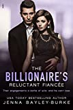 The Billionaire's Reluctant Fiancée (Invested in Love Series Book 5)