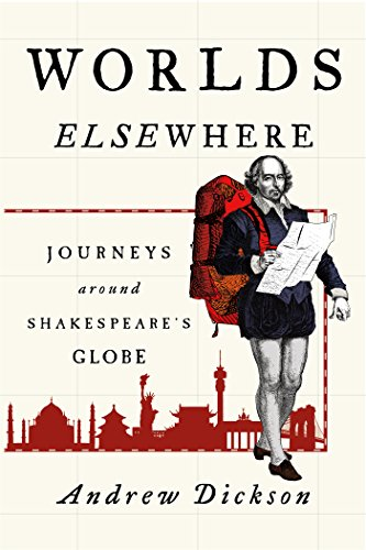 Image of Worlds Elsewhere: Journeys Around Shakespeare's Globe