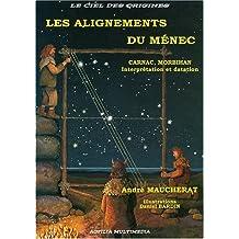 Les Alignements du Menec Carnac, Morbihan, Interprétation et Datation