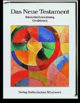 Bibelausgaben, Das Neue Testament, Einheitsübersetzung