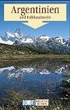 Argentinien, Chile, Paraguay, Uruguay. Richtig reisen. Reise- Handbuch