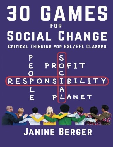 30 Games for Social Change: Critical Thinking for ESL/EFL Classes