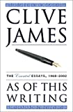 As of This Writing, Clive James, 0393051803