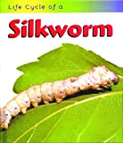 Silkworm, Ron Fridell and Patricia Walsh, 158810396X