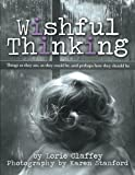 Wishful Thinking, Lorie Claffey and Karen Tobias Stanford, 1481726129