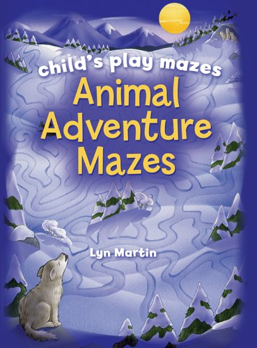 Child's Play Mazes: Animal Adventure Mazes pdf epub