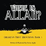 Where Is Allah? (Children's First Questions) (Volume 3)