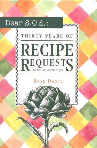 Dear S.O.S.:30 Years of Recipe Requests to the Los Angeles Times (Best Ethnic Food In Los Angeles)