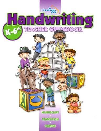 Reason for Handwriting: Comprehensive Guidebook, k -6