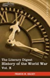 The Literary Digest History of the World War, Francis W. Halsey, 1616400951