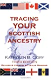 Tracing Your Scottish Ancestry, Kathleen B. Cory and Leslie Hodgson, 0806317485