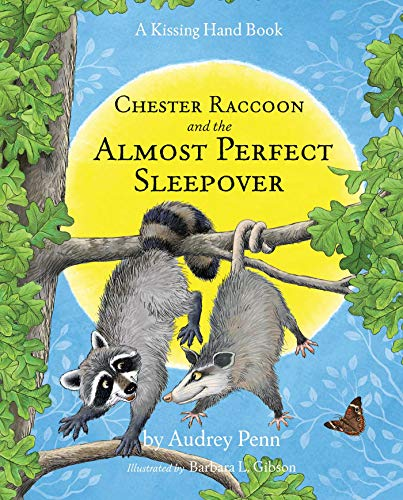 Chester Raccoon and the Almost Perfect Sleepover (The Kissing Hand Series)