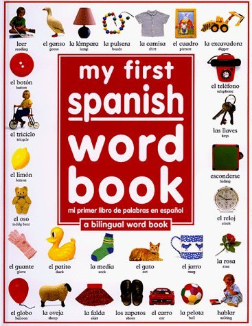 My First Spanish Word Book / Mi Primer Libro De Palabras EnEspañol (Spanish Edition) (Hardcover)