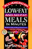 All-American Low-Fat and No-Fat Meals in Minutes, M. J. Smith, 0471346551