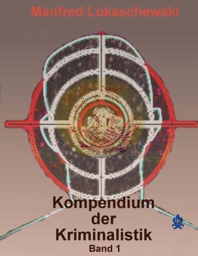 Kompendium der Kriminalistik 1. Band