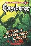 Attack of the Graveyard Ghouls (Classic Goosebumps #31)
