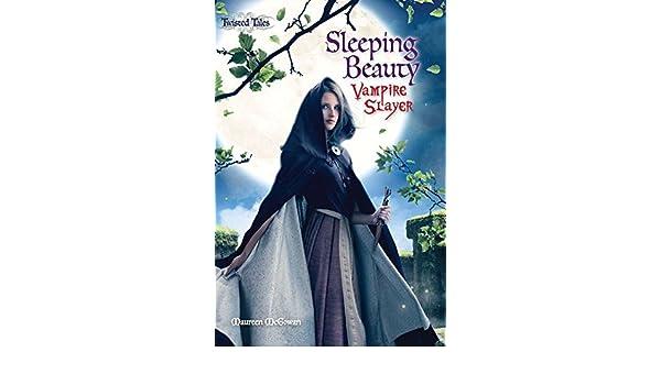 Sleeping Beauty: Vampire Slayer Twisted Tales by Maureen ...
