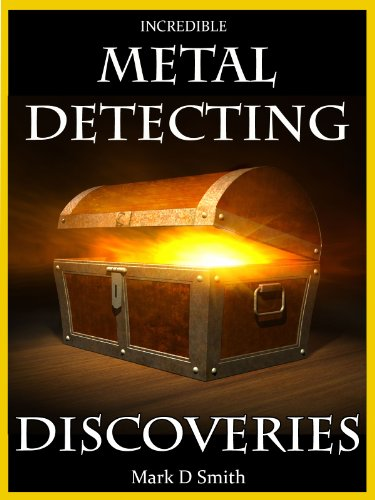 - Incredible Metal Detecting Discoveries: True Stories of Amazing Treasures Found by Everyday People