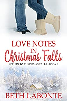 Love Notes in Christmas Falls (Return To Christmas Falls Book 6) by [Labonte, Beth]