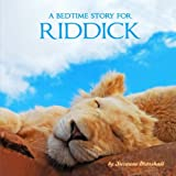 A Bedtime Story for Riddick: Personalized Book & Bedtime Story with Sleep Affirmations (Bedtime Stories, Goodnight Poems, Personalized Kids Books, Personalized Books)