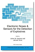 Electronic Noses & Sensors for the Detection of Explosives (Nato Science Series II:)