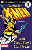 """DK Readers: Creating the X-Men, How Comic Books Come to Life (Level 4: Proficient Readers)"""""""