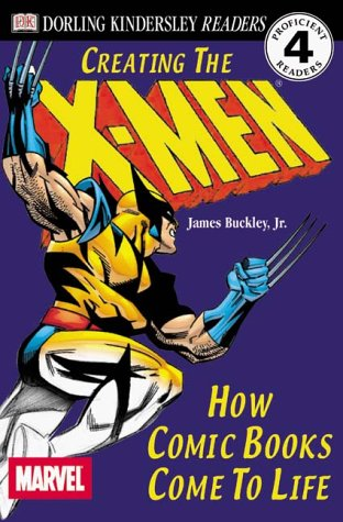 Read Online DK Readers: Creating the X-Men, How Comic Books Come to Life (Level 4: Proficient Readers) pdf