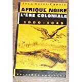 img - for Afrique Noire, Occidentale et Centrale: 2, L'  re Coloniale (1900-1945) book / textbook / text book