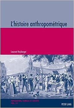 L'histoire anthropométrique (Population, Famille et Société / Population, Family, and Society) (French Edition)