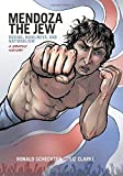 Mendoza the Jew: Boxing, Manliness, and Nationalism, A Graphic History (Graphic History Series)