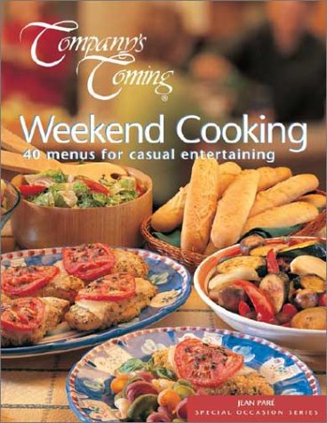 Company's Coming Weekend Cooking : 40 Menus for Casual Entertaining pdf epub