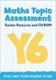 Year 6 Maths Topic Assessment: Teacher Resources and CD-ROM