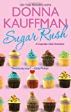 Sugar Rush, Donna Kauffman, 0758266340