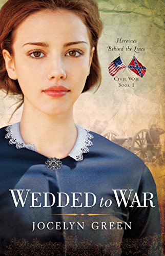 Wedded to War (Heroines Behind the Lines Book 1)